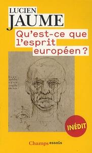 Lucien Jaume - Qu'est-ce-que l'esprit européen ?.