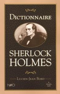 Lucien-Jean Bord - Dictionnaire Sherlock Holmes.