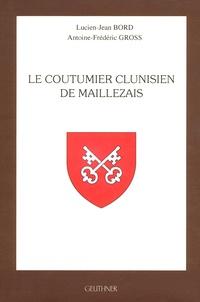 Lucien-Jean Bord et Antoine-Frédéric Gross - Le coutumier clunisien de Maillezais.