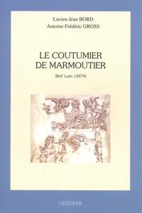 Lucien-Jean Bord et Antoine-Frédéric Gross - Le coutumier de Marmoutier - (BnF Latin 12879).