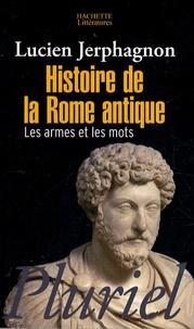 Pdf anglais books téléchargement gratuit Histoire de la Rome antique  - Les armes et les mots  9782012794368 par Lucien Jerphagnon en francais
