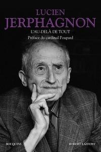 Lucien Jerphagnon - L'au-delà de tout.