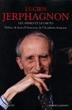 Lucien Jerphagnon - Les armes et les mots - Histoire de la Rome antique ; Les divins Césars ; Histoire de la pensée.