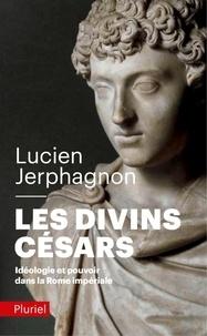Lucien Jerphagnon - Les divins Césars.