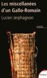 Lucien Jerphagnon - Les miscellanées d'un Gallo-Romain.