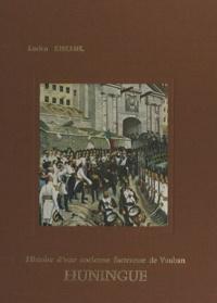 Lucien Kiechel et André Weber - Huningue - Histoire d'une ancienne forteresse de Vauban.
