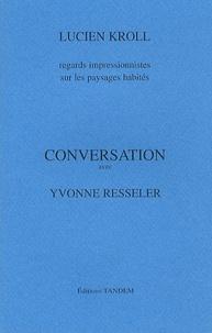 Lucien Kroll - Conversation avec Yvonne Resseler - Regards impressionnistes sur les paysages habités.