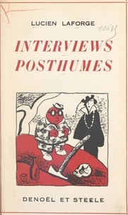 Lucien Laforge - Interviews posthumes.