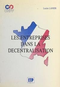 Lucien Lanier - Les entreprises dans la décentralisation.