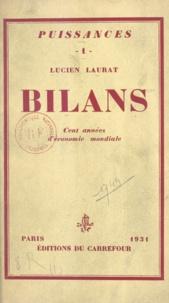 Lucien Laurat - Bilans - Cent années d'économie mondiale.