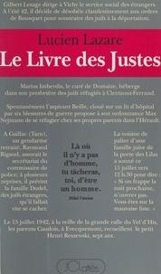 Lucien Lazare - Le livre des Justes - Histoire du sauvetage des Juifs par les non Juifs en France, 1940-1944.