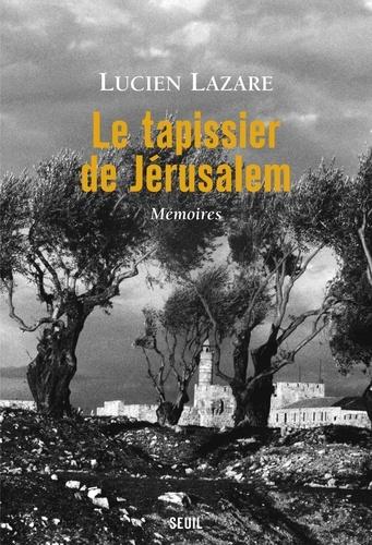 Le tapissier de Jérusalem. Mémoires
