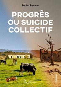 Télécharger des ebooks pour iphone Progrès ou suicide collectif ? in French 9791032630105 RTF PDB DJVU par Lucien Lesueur
