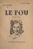 Lucien Linais et Max Breton - Les destinées (2) - Le fou.