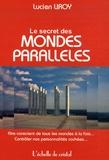 Lucien Liroy - Le secret des mondes parallèles.