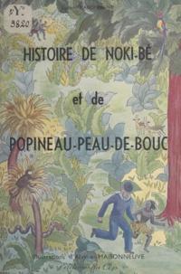 Lucien Maisonneuve et Alvyne Maisonneuve - Histoire de Noki-Bé et de Popineau-Peau-de-Bouc.