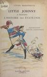 Lucien Maisonneuve et Alvyne Maisonneuve - Little Johnny à travers l'histoire des États-Unis.