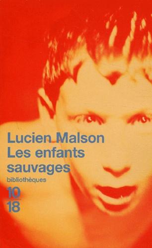 Lucien Malson et Jean Itard - Les enfants sauvages, mythe et réalité suivi de Mémoire et rapport sur Victor de l'Aveyron.