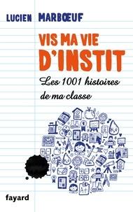 Histoiresdenlire.be Vis ma vie d'instit - Les 1001 histoires de ma classe Image