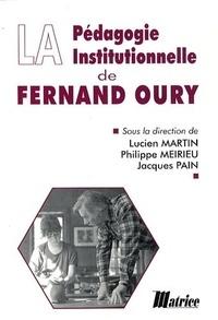 Lucien Martin et Philippe Meirieu - La pédagogie institutionnelle de Fernand Oury.