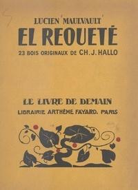 Lucien Maulvault et Charles Jean Hallo - El Requeté - Avec 23 bois originaux.