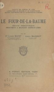 Lucien Mayet et Joseph Mazenot - Le Four-de-la-Baume - Grotte préhistorique découverte à Brancion, Saône-et-Loire.
