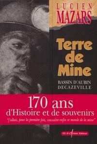Lucien Mazars et  Collectif - Terre de mine - Bassin d'Aubin, Decazeville.