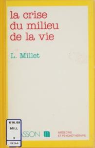 Lucien Millet - La crise du milieu de la vie.