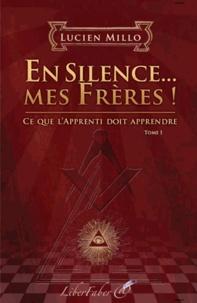 Lucien Millo - En Silence... mes frères !.