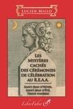 Lucien Millo - Les mystères cachés des cérémonies de célébration au R.E.A.A.
