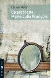 Lucien Morin - Le secret de Marie Julia François.