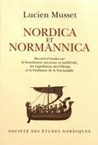Lucien Musset - Nordica et Normannica - Recueil d'études sur la Scandinavie ancienne et médiévale, les expéditions des Vikings et la fondation de la Normandie.