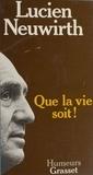 Lucien Neuwirth - Que la vie soit !.