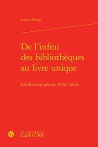 Deedr.fr De l'infini des bibliothèques au livre unique - L'archive épurée au XVIIIe siècle Image