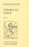 Lucien Noullez - L'érable au coeur.