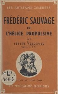 Lucien Percepied et Pierre Loyer - Frédéric Sauvage et l'hélice propulsive.