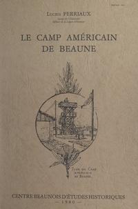 Lucien Perriaux - Le camp américain de Beaune.