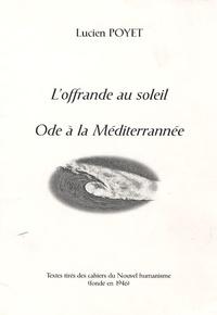Lucien Poyet - L'offrande au soleil ; Ode à la Méditerranée.