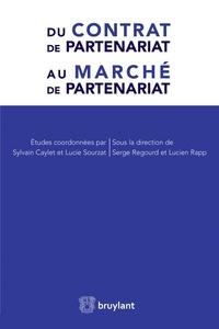 Lucien Rapp et Serge Regourd - Du contrat de partenariat au marché de partenariat.