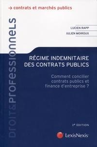 Lucien Rapp et Julien Moiroux - Régime indemnitaire des contrats publics - Comment concilier contrats publics et finance d'entreprise ?.