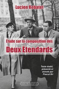 Lucien Rebatet - Etude sur la composition des Deux Etendards.