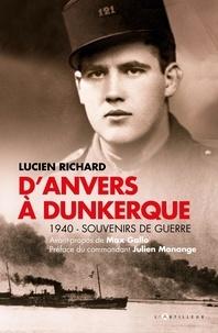 Lucien Richard - D'Anvers à Dunkerque - 1940 - Souvenirs de guerre.