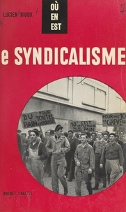 Lucien Rioux et Jacques Calmy - Le syndicalisme.