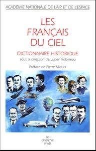 Lucien Robineau - Les Français du ciel - Dictionnaire historique.