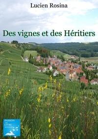 Lucien Rosina - Des vignes et des héritiers.