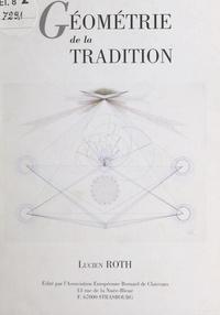 Lucien Roth et B. Kerckhove - Géométrie de la tradition.
