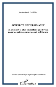 Lucien-Samir Oulahbib - Actualité de Pierre Janet - En quoi est-il plus important que Freud pour les sciences morales et politiques.