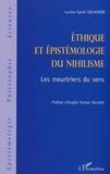 Lucien-Samir Oulahbib - Ethique et épistémologie du nihilisme. - Les meurtriers du sens.
