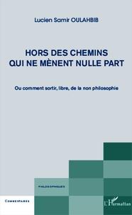 Deedr.fr Hors des chemins qui ne mènent nulle part - Ou comment sortir, libre, de la non philosophie Image