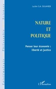 Lucien-Samir Oulahbib - Nature et politique - Penser leur économie : liberté et justice.